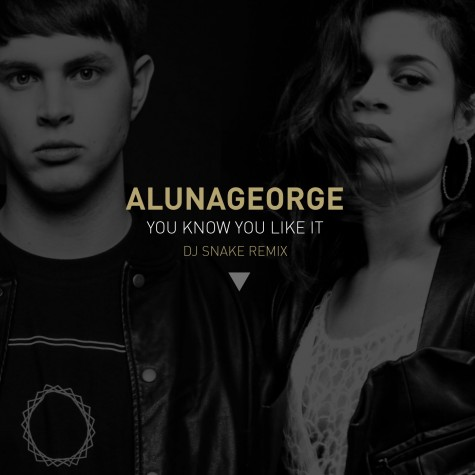 Song of the Week: 'You know you like it' by DJ Snake, AlunaGeorge