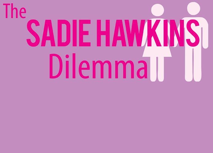 The+Sadie+Hawkins+Dilemma