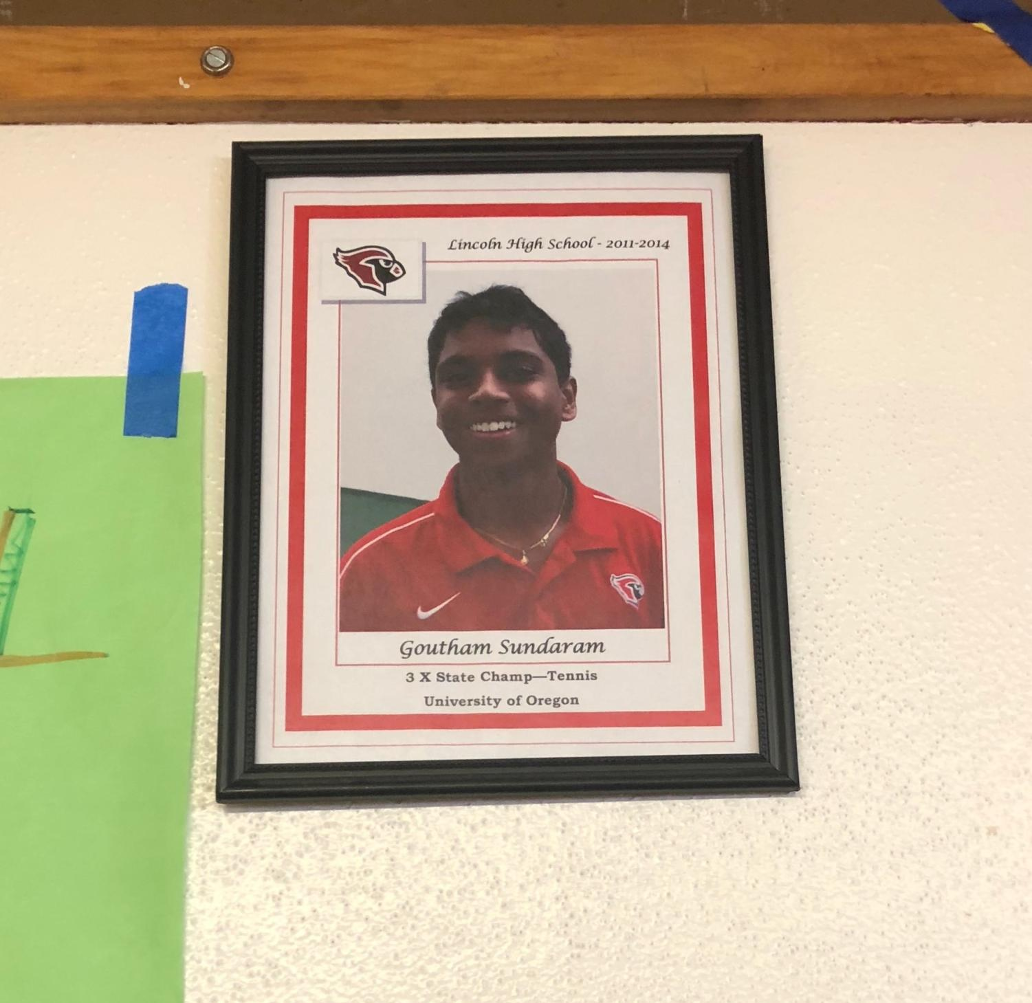 The plaque in question is located in Lincoln's athletic hall of fame, above the entrance to the gym. Tennis player Goutham Sundaram's plaque may be removed after he gave a speech at the University of Portland that many found offensive.