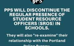 PPS will re-examine their relationship with the Portland Police Bureau and discontinue the regular presence of Student Resource Officers (SROs) in schools.