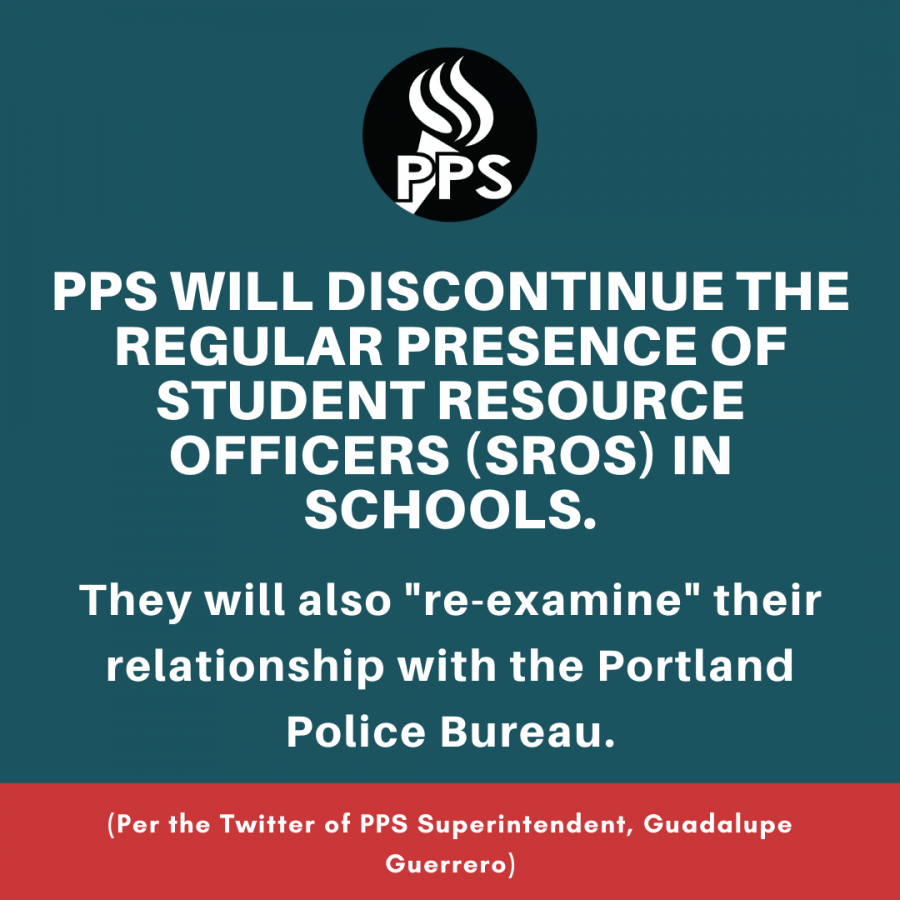 PPS+will+re-examine+their+relationship+with+the+Portland+Police+Bureau+and+discontinue+the+regular+presence+of+Student+Resource+Officers+%28SROs%29+in+schools.
