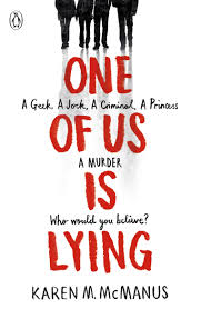 One Of Us Is Lying is a book written in 2019 by Karen M. McManus.